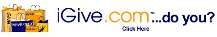 iGive.com is online shopping mall. Up to 26% of each purchase goes directly to your favorite cause.